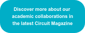 Find out more about our academic collaborations in Circuit Magazine